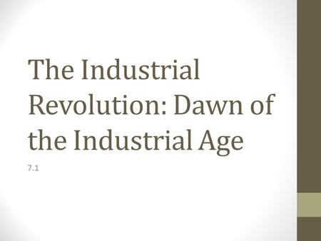 The Industrial Revolution: Dawn of the Industrial Age 7.1.