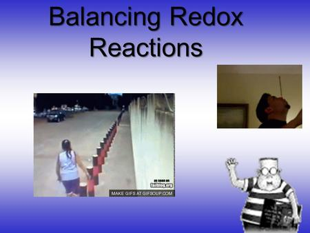 Balancing Redox Reactions. Steps: 1.Assign oxidation numbers 2.Write half reactions 3.Balance electrons to determine coefficients needed.