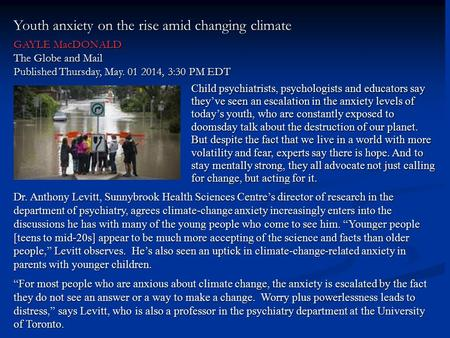 Youth anxiety on the rise amid changing climate GAYLE MacDONALD The Globe and Mail Published Thursday, May. 01 2014, 3:30 PM EDT Dr. Anthony Levitt, Sunnybrook.