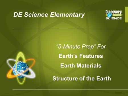 "DE Science Elementary ""5-Minute Prep"" For Earth's Features Earth Materials Structure of the Earth."