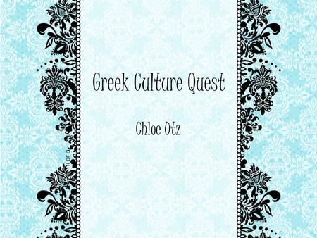 Chloe Utz Greek Culture Quest. Ancient Greek Art, Architecture, & Writing Art Much of the art in Ancient Greece was in the form of architecture, sculpture,