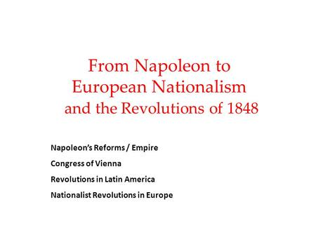 From Napoleon to European Nationalism and the Revolutions of 1848