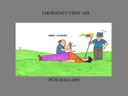 CPR EMERGENCY FIRST AID PETE BALLARD. SIGNS & SYMPTOMS OF HEART ATTACK INITIAL TREATMENT FOR HEART ATTACK PRIMARY SURVEY CPR COURSE AIM.