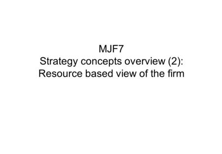 discuss the sony strategy using the resource based view of the firm framework We will then discuss some of the taking a deeper understanding the resource-based view of the firm into a framework for strategic human resource.