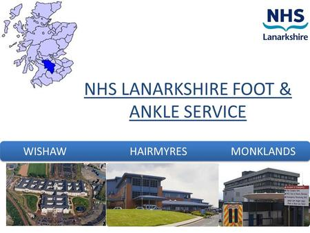 NHS LANARKSHIRE FOOT & ANKLE SERVICE WISHAW HAIRMYRES MONKLANDS.