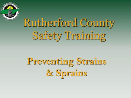Preventing Strains & Sprains Rutherford County Safety Training.