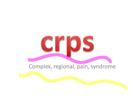 Complex, regional, pain, syndrome. A lot of people wonder what is crps. Crps stands for complex, regional, pain, syndrome and is a horrible disease involving.