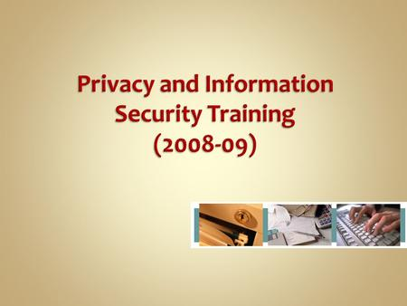 Why Respect Privacy and Confidentiality? Access to Confidential Information (OP 10-40.07) Protection and Security of Protected Health Information (OP.