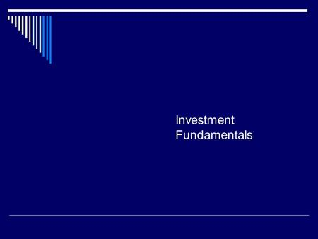 Investment Fundamentals. Introduction Simply saving will not result in financial success. You will need to invest in good times and bad. Successful investors.