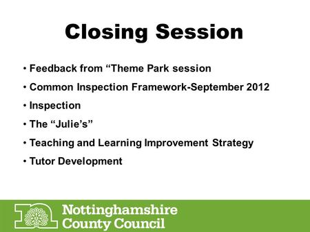 "Closing Session Feedback from ""Theme Park session Common Inspection Framework-September 2012 Inspection The ""Julie's"" Teaching and Learning Improvement."