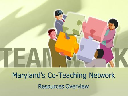 Maryland's Co-Teaching Network Resources Overview.