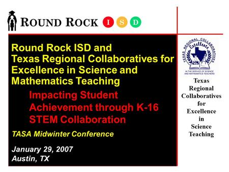 Texas Regional Collaboratives for Excellence in Science Teaching Round Rock ISD and Texas Regional Collaboratives for Excellence in Science and Mathematics.