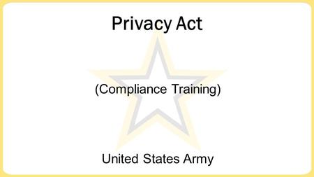 Privacy Act United States Army (Compliance Training)
