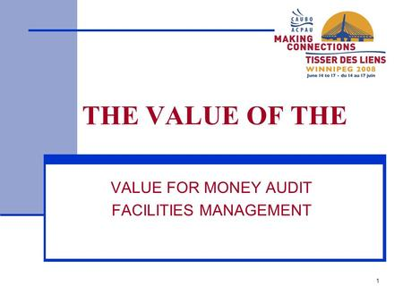 1 THE VALUE OF THE VALUE FOR MONEY AUDIT FACILITIES MANAGEMENT.