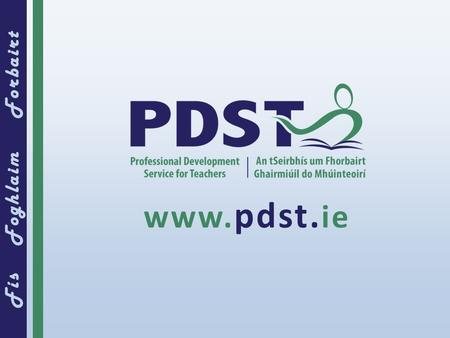 Fís Foghlaim Forbairt www. pdst. ie. © PDST 2014 Step 6: Implement and monitor requires considerable effort and time School self-evaluation focuses on.