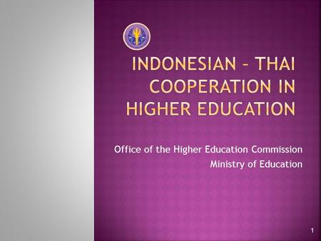 Office of the Higher Education Commission Ministry of Education 1.