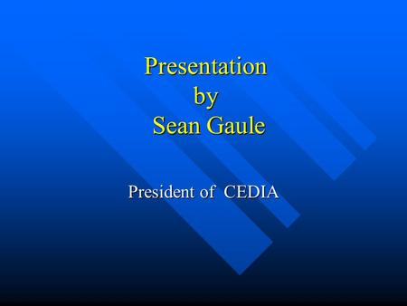 Presentation by Sean Gaule President of CEDIA. Overview Two Parts to Presentation: 1. CEDIA- Background and current developments. 2. The future for agronomists.