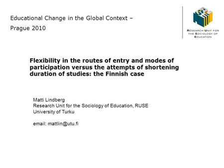 Flexibility in the routes of entry and modes of participation versus the attempts of shortening duration of studies: the Finnish case Educational Change.