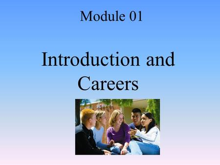 Introduction and Careers Module 01. The Definition of Psychology Module 1: Introduction and Careers.