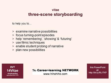 Vitae three-scene storyboarding DVT 14Vitae storyboarding uploaded 09/11/10 this PowerPoint at:  to help you to… > examine narrative.