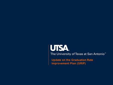 Update on the Graduation Rate Improvement Plan (GRIP)
