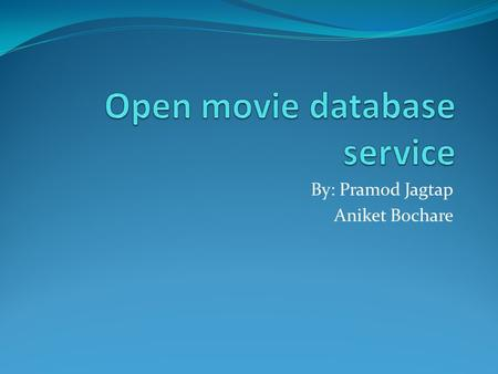 By: Pramod Jagtap Aniket Bochare. Agenda Introduction to dataset Web service description Service architecture Project plan Intended clients.