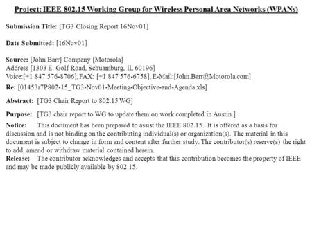 Doc.: IEEE 802.15-01/527r1 Submission November 2001 John Barr, MotorolaSlide 1 Project: IEEE 802.15 Working Group for Wireless Personal Area Networks (WPANs)