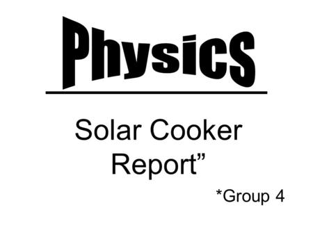 "Solar Cooker Report"" *Group 4. >Draft: Solar Cooker aluminium foil Plastic sheet Box Base Space Container."