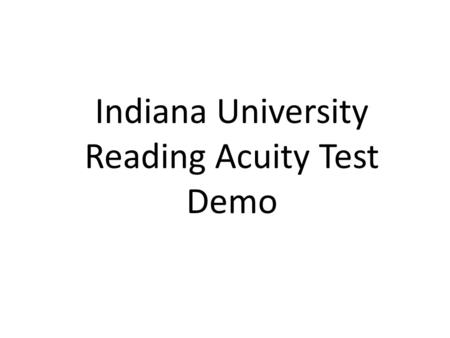 Indiana University Reading Acuity Test Demo. Sometimes the beautiful girl rides a horse on the mountain #1.
