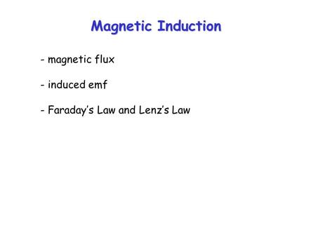 Magnetic Induction - magnetic flux - induced emf