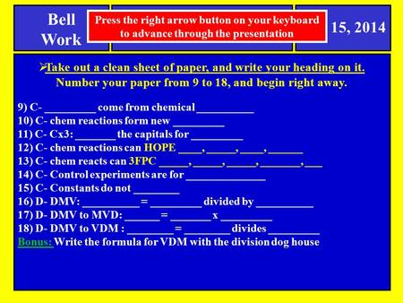 TCAP Review Bell Work Apr 15, 2014  Take out a clean sheet of paper, and write your heading on it. Number your paper from 9 to 18, and begin right away.
