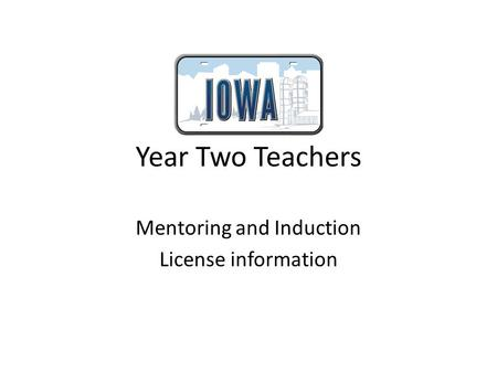 Year Two Teachers Mentoring and Induction License information.