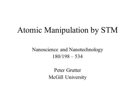 Atomic Manipulation by STM