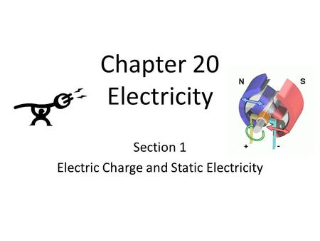 Chapter 20 Electricity Section 1 Electric Charge and Static Electricity.