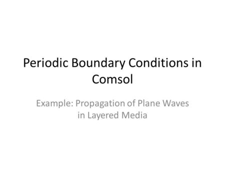 Periodic Boundary Conditions in Comsol