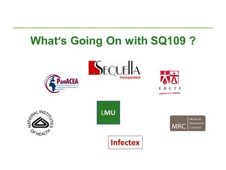 What ' s Going On with SQ109 ? ULMUULMU Infectex.
