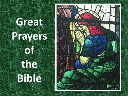 Great Prayers of the Bible. Nehemiah's Prayer for Success Nehemiah 1:5-11.