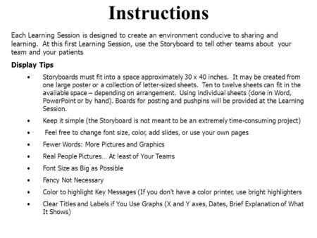 Instructions Each Learning Session is designed to create an environment conducive to sharing and learning. At this first Learning Session, use the Storyboard.
