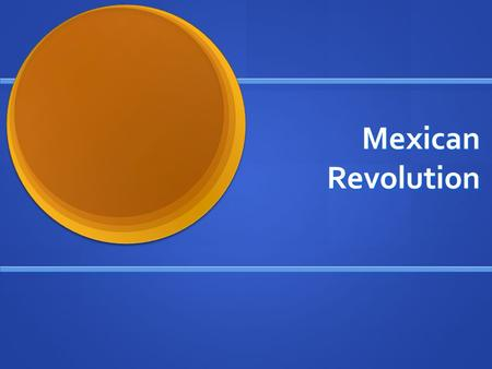 Mexican Revolution. The Mexican Revolution began in 1911 when the top three groups in the chart banded together to overthrow Profirio Diaz. The Mexican.