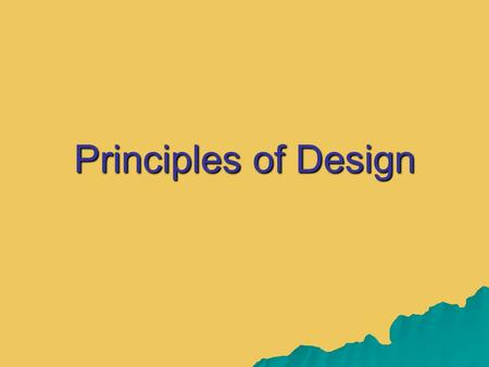 Principles of Design. PROPORTION  Size relationships found within an object or design  Commonly we think of ratios  Certain proportions create a more.