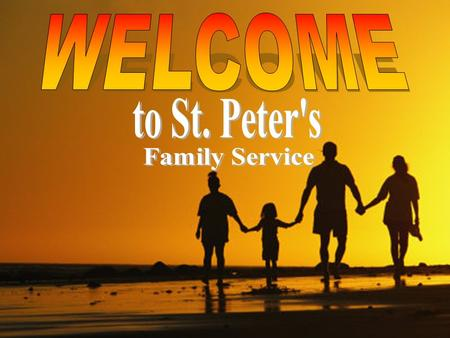 Special welcome to... VISITORS HERE TODAY (please fill out a 'Visitor Card' on rear of pew) & CHILDREN (Activity packs located in Chat Room)