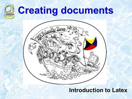 Creating documents Introduction to Latex. Introduction TeX is essentially a Markup Language (like HTML, XML and RTF) TeX written by Donald Knuth in 70´s.