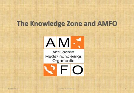The Knowledge Zone and AMFO 10/24/2015Amfo - Kenniszone1.