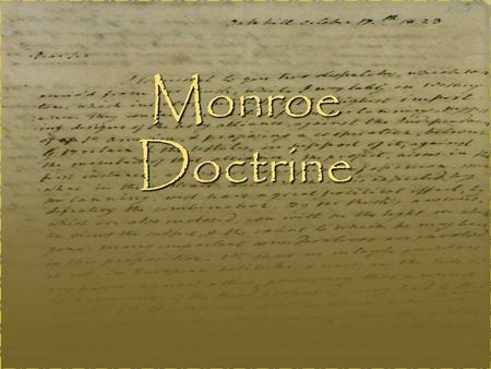Monroe Doctrine.