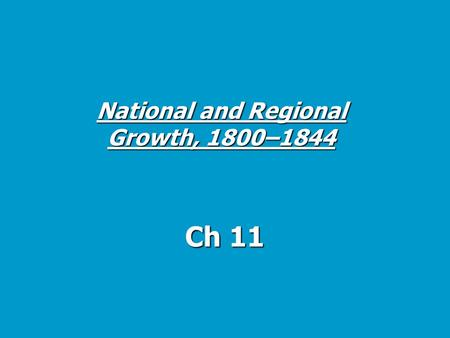 National and Regional Growth, 1800–1844