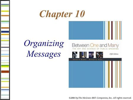 ©2006 by The McGraw-Hill Companies, Inc. All rights reserved. Chapter 10 Organizing Messages.