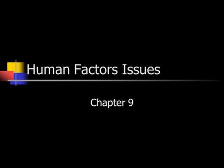 Human Factors Issues Chapter 9. Human Factors = ergonomics WWII based – military significance… … a necessary part of medical device design…