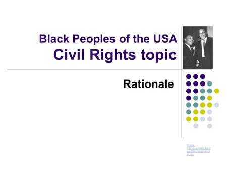 Black Peoples of the USA Civil Rights topic Rationale Image:  om/fttbic/kingmalcol m.jpg.