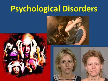 Psychological Disorders. AGENDA June 1, 2012 Today's topics  Theories of Personality: Oral Presentations  Psychological Disorders Administrative  The.