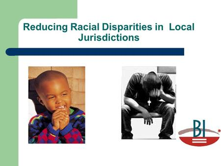 Reducing Racial Disparities in Local Jurisdictions.